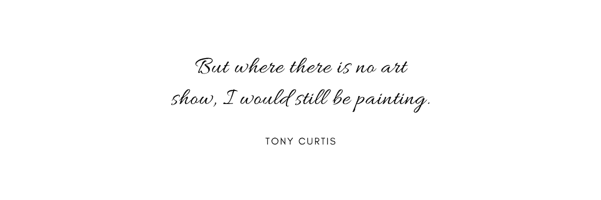 Tony Curtis quote about painting